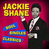 Play & Download Soul Singles Classics by Jackie Shane | Napster