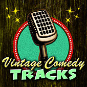 Play & Download Vintage Comedy Tracks by Various Artists | Napster