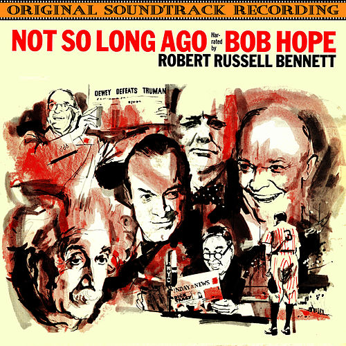 Play & Download Not So Long Ago: The USA From V-J Day To Korea by Bob Hope | Napster