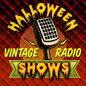 Halloween - Vintage Radio Shows by Various Artists