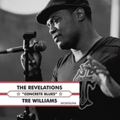 Play & Download Concrete Blues (feat. Tre Williams) by The Revelations | Napster