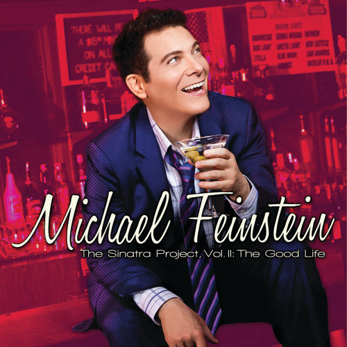 Play & Download The Sinatra Project, Vol. II: The Good Life by Michael Feinstein | Napster