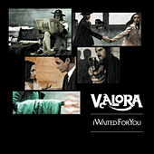Play & Download I Waited For You by Valora | Napster