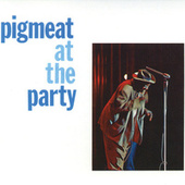 Play & Download At The Party by Pigmeat Markham | Napster