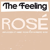 Rosé by The Feeling