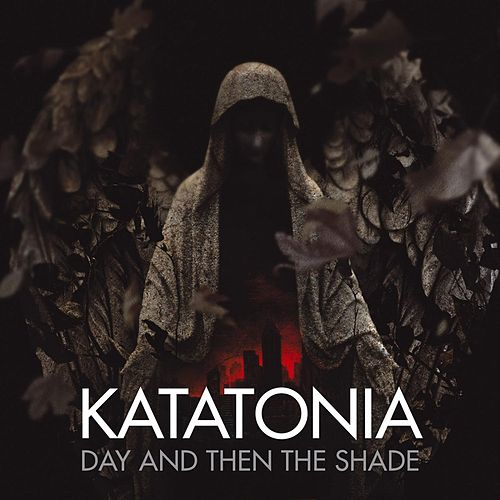 Play & Download Day And Then The Shade by Katatonia | Napster