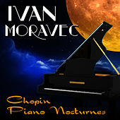 Play & Download Chopin Piano Nocturnes by Ivan Moravec | Napster