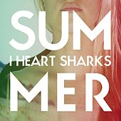 Play & Download Summer by I Heart Sharks | Napster