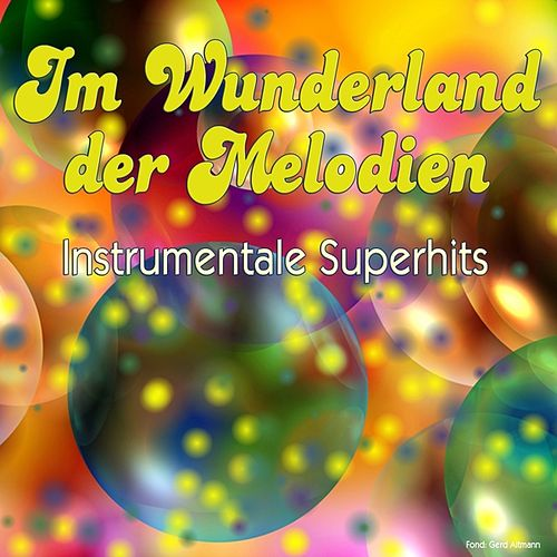 Play & Download Im Wunderland der Melodien - Instrumentale Superhits by Various Artists | Napster
