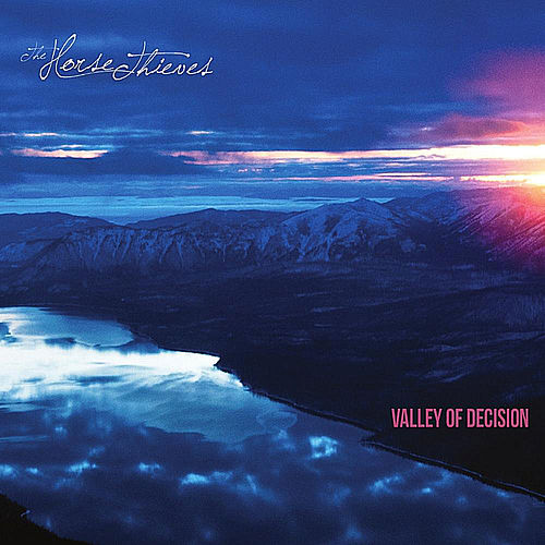 Play & Download Valley of Decision by The Horse Thieves | Napster