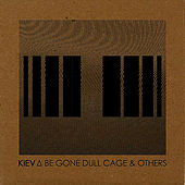 Be Gone Dull Cage & Others by Kiev