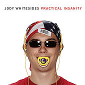 Play & Download Practical Insanity by Jody Whitesides | Napster