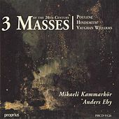 Poulenc / Hindemith / Vaughan Williams: 3 Masses by Anders Eby