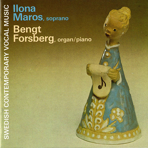 Play & Download Swedish Contemporary Vocal Music by Bengt Forsberg | Napster
