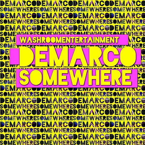 Somewhere - Single by Demarco