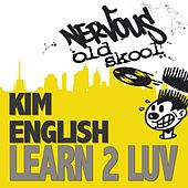 Play & Download Learn 2 Luv by Kim English | Napster