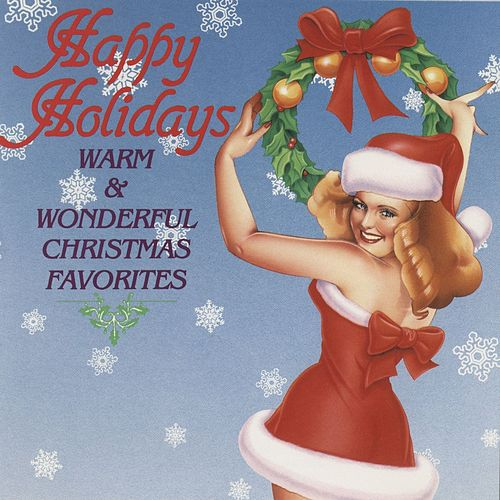 Happy Holidays: Warm & Wonderful Christmas Favorites by Various Artists