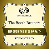 Play & Download Through the Eyes of Faith (Studio Track) by The Booth Brothers | Napster