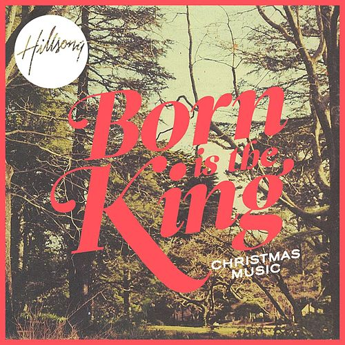 Born Is The King by Hillsong