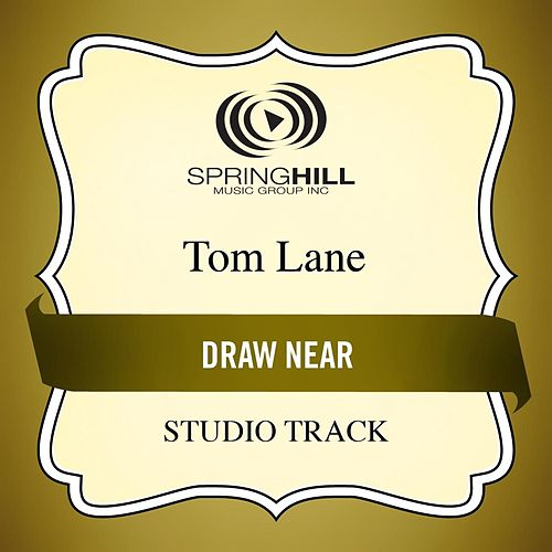 Play & Download Draw Near (Studio Track) by Tom Lane | Napster