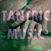 Tantric Music by Tantric Music