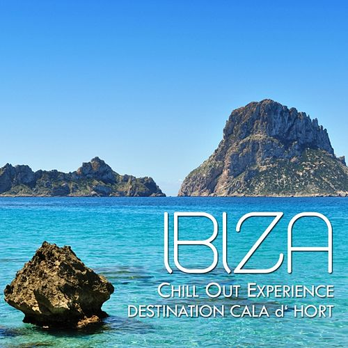 Ibiza Chill Out Experience - Destination Cala D'hort by Various Artists