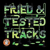 Play & Download Fried & Tested Tracks, Vol. 1 by Various Artists | Napster