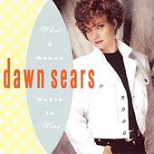 Play & Download What a Woman Wants to Hear by Dawn Sears | Napster