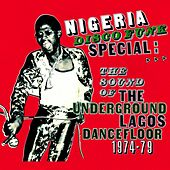 Nigeria Disco Funk Special: The Sound of the Underground Lagos Dancefloor 1974-1979 by Various Artists