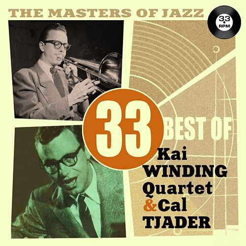 The Masters of Jazz: 33 Best of Kai Winding Quartet & Cal Tjader by Various Artists