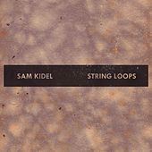 Play & Download String Loops - EP by Sam Kidel | Napster