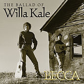 Play & Download The Ballad of Willa Kale by Becca | Napster