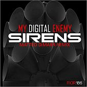 Play & Download Sirens by My Digital Enemy | Napster