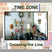 Play & Download Crossing the Line by Time Zone | Napster
