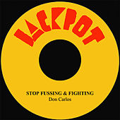 Stop Fussing & Fighting by Don Carlos