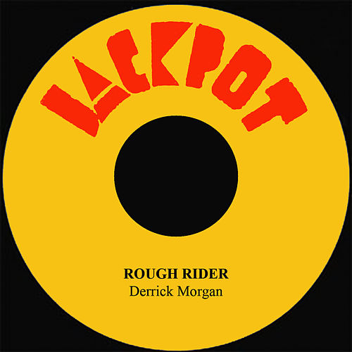 Rough Rider by Derrick Morgan