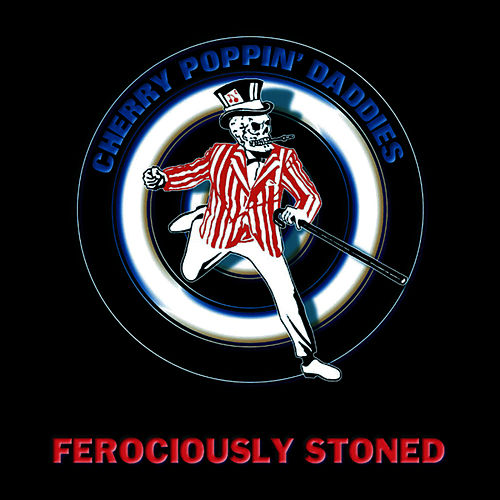 Play & Download Ferociously Stoned by Cherry Poppin' Daddies | Napster