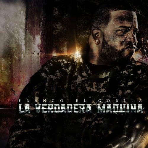 La Verdadera Maquina by Franco 'El Gorilla'