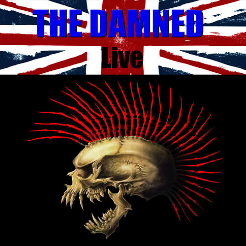 Play & Download The Damned Live by The Damned | Napster