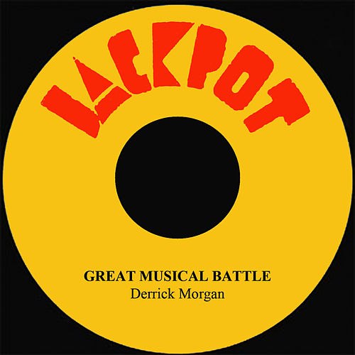 Play & Download Great Musical Battle by Derrick Morgan | Napster