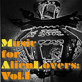 Music for Alien Lovers: Vol.1 by Various Artists