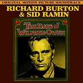 Play & Download The Days Of Wilfred Owen (Original Soundtrack) by Richard Burton | Napster
