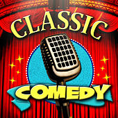Play & Download Classic Comedy by Various Artists | Napster