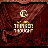 Ten Years Of Thinker Thought by Various Artists