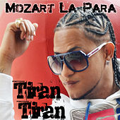 Play & Download Tiran Tiran by Mozart La Para | Napster
