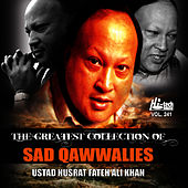 Play & Download The Greatest Collection Of Sad Qawwalies Vol. 241 by Nusrat Fateh Ali Khan | Napster