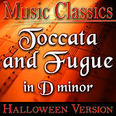 Play & Download Toccata and Fugue in D minor (Halloween Version) by Music Classics | Napster