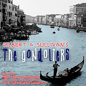 Play & Download Gilbert & Sullivans 'the Gondoliers' by Gilbert and Sullivan | Napster