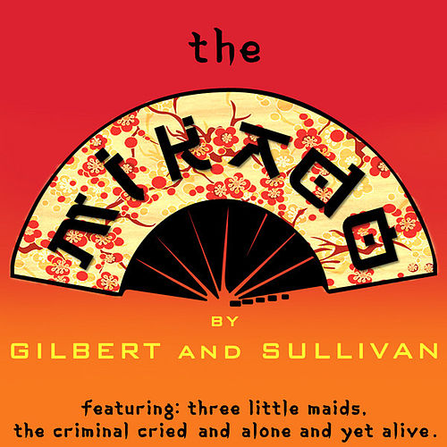 Gilbert & Sullivans 'the Mikado' by Gilbert and Sullivan
