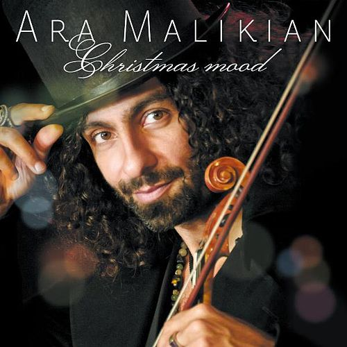 Ara Malikian - Christmas Mood by Ara Malikian